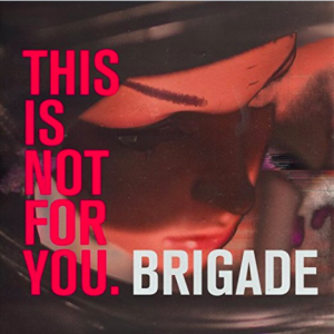 Brigade - This is not for you
