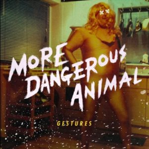 More Dangerous Animal - Gestures