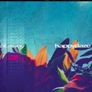 Happydaze - All Away