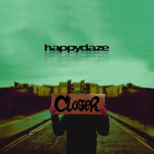 Happy Daze - Closer